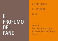 IL PROFUMO DEL PANE.  6 settembre - 21 ottobre 2018