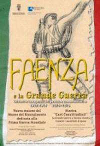 """""""FAENZA E LA GRANDE GUERRA""""  Nel primo centenario dell'entrata dell'Italia nella Prima Guerra Mondiale"""